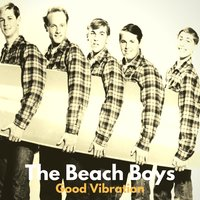 Good Vibration — The Beach Boys