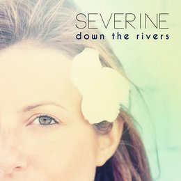 Down the Rivers — Severine