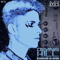 Bassline Is Open — Dennis Hill