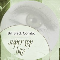 Super Top Hits — Bill Black Combo