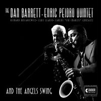 And the Angels Swing — Dan Barrett, Enric Peidro