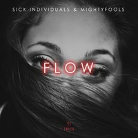 FLOW — Sick Individuals, Mightyfools