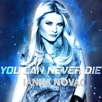 You Can Never Die — Ianna Novac