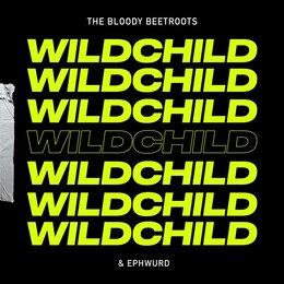 Wildchild — The Bloody Beetroots, Ephwurd