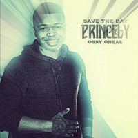 Save the Day: Princely — Ossy Oneal