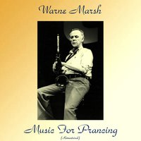 Music for Prancing — Warne Marsh, Ronnie Ball / Red Mitchell / Stan Levey