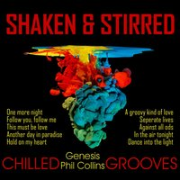 Chilled Genesis & Phil Collins Grooves — Shaken & Stirred