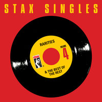 Stax Singles, Vol. 4: Rarities & The Best Of The Rest — сборник