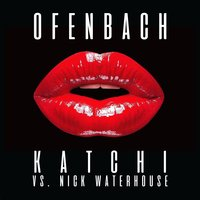 Katchi (Ofenbach vs. Nick Waterhouse) — Ofenbach, Nick Waterhouse