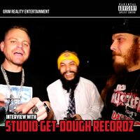Interview with Studio Get-Dough Recordz — Grim Reality Entertainment