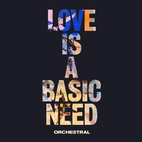 Love is a Basic Need (Orchestral) — Embrace