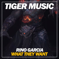 What They Want — Rino Garcia