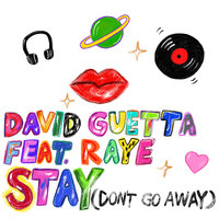 Stay (Don't Go Away) — David Guetta, Raye