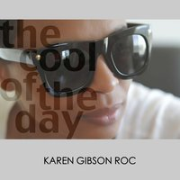 The Cool of the Day — Karen Gibson Roc