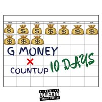 10 Days — G Money, Countup