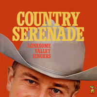 Country Serenade — The Lonesome Valley Singers