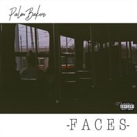 Faces — Palm Baker