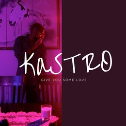Give You Some Love — Kastro