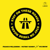 Stay On These Roads — Franco Pellegrini, Patriky Bonny, Vic Brow