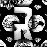 Game Time — TalkSin, Luxur