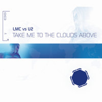 Take Me To The Clouds Above — U2, LMC