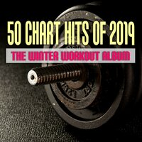 50 Chart Hits of 2019: The Winter Workout Album — сборник