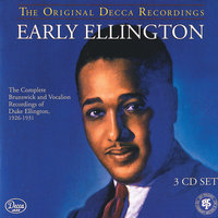 Early Ellington: The Complete Brunswick And Vocalion Recordings 1926-1931 — Duke Ellington