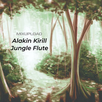 Jungle Flute — Alakin Kirill