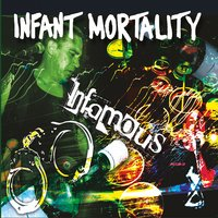 Infamous — Infant Mortality