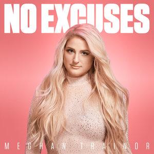 Meghan Trainor - No Excuses