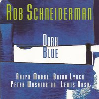 Dark Blue — Ralph Moore, Lewis Nash, Brian Lynch, Peter Washington, R, Rob Schneiderman