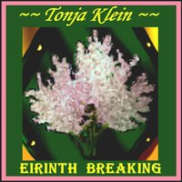 Eirinth Breaking — Tonja Klein