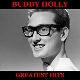 Buddy Holly Greatest Hits Full Album: Peggy Sue / Everyday / That'll Be the Day / Rave On! / Not Fade Away / Send Me Some Lovin' / Think It Over / True Love Ways / Oh, Boy! / Maybe Baby / Love Me / Heartbeat / Early in the Morning / It Doesn't Matter Anym — Buddy Holly