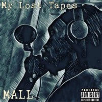 My Lost Tapes — Mall