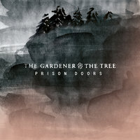 Prison Doors — The Gardener & The Tree