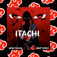 iTachi — Detox The Kid, Hunit Stackz