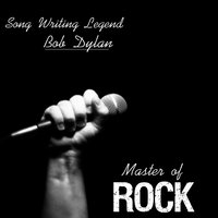 Song Writing Legend: Bob Dylan (Master of Rock) — сборник