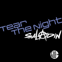 Tear the Night — Saladin