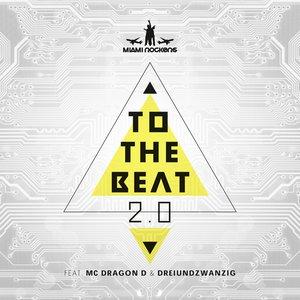 Miami Rockers feat. MC Dragon D & Dreiundzwanzig, Miami Rockers, Dreiundzwanzig, MC Dragon D - To the Beat