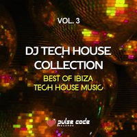 DJ Tech House Collection, Vol. 3 (Best of Ibiza Tech House Music) — сборник