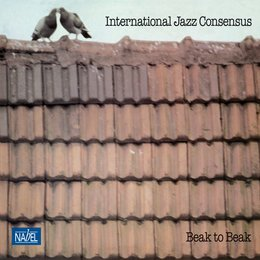Beak to Beak — John Thomas, Adelhard Roidinger, Allan Praskin, Lala Kovacev, International Jazz Consensus