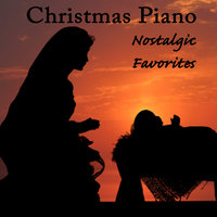 Christmas Piano - Nostalgic Favorites — Instrumental Christian Songs, Christian Piano Music, Christian Christmas Music