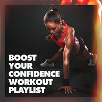 Boost Your Confidence Workout Playlist — Ultimate Fitness Playlist Power Workout Trax, Workout Music, Cardio Workout, Workout Music, Cardio Workout, Ultimate Fitness Playlist Power Workout Trax