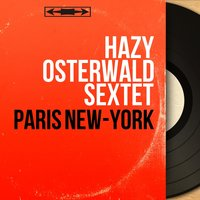Paris New-York — Hazy Osterwald Sextet