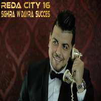 Sghira Wdayra succès - Single — Reda City 16