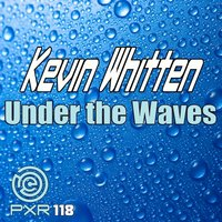 Under The Waves — Kevin Whitten
