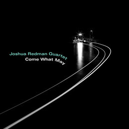Come What May — Joshua Redman