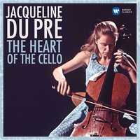 The Heart of the Cello — Jacqueline Du Pre