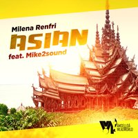 Asian — Milena Renfri feat. Mike2Sound