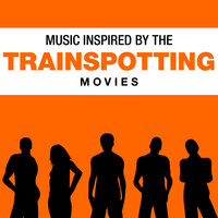 Music Inspired by the Trainspotting Movies — сборник